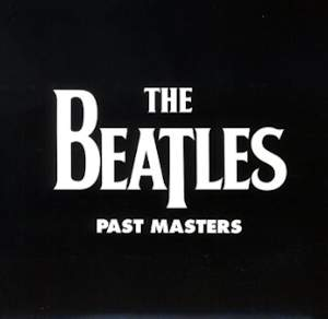 Beatles - Past Masters